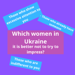 Which women in Ukraine it is better not to try to impress